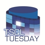T-SQL Tuesday 30